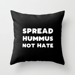 Spread Hummus Not Hate Throw Pillow