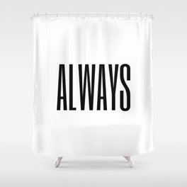 always II Shower Curtain