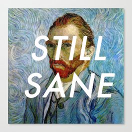 van Gogh is Still Sane Canvas Print
