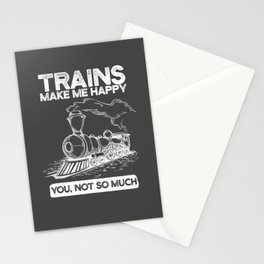 Trains Makes Me Happy You, Not So Much Stationery Cards