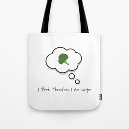 I think. Therefore I am vegan Tote Bag