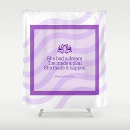 Dream, Plan and Make it Happen Shower Curtain