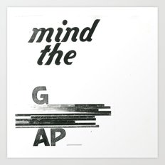 mind the gap Art Print