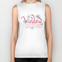 shopping Biker Tanks featuring Window Shopping by Daily Dishonesty