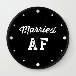 Married AF Funny Quote Wall Clock