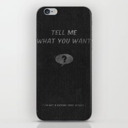 Tell Me What You Want iPhone Skin