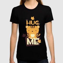 Hug me cat  T-shirt