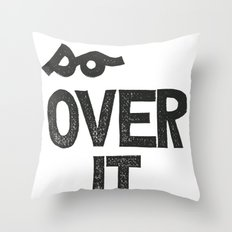 so OVER IT Throw Pillow