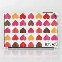 ass iPad Cases featuring LOVE ASS by Lulla