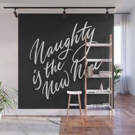 Naughty is the New Nice Wall Mural