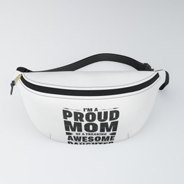 Mother Proud Mom Awesome Daughter Fanny Pack