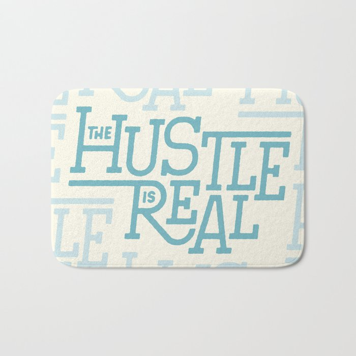 The Hustle is Real Bath Mat
