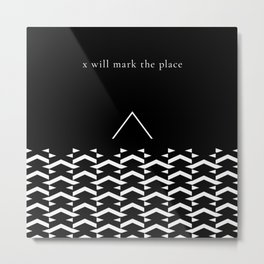 X Will Mark the Place Metal Print