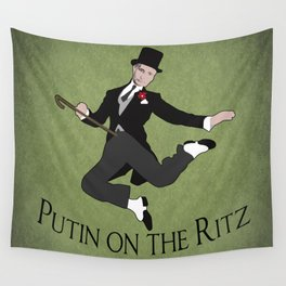 Putin on the Ritz Wall Tapestry