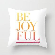Be Joyful Always Throw Pillow