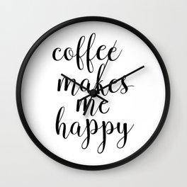 Coffee Makes Me Happy Wall Clock