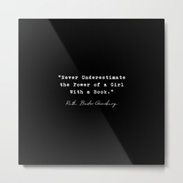 """Never Underestimate the Power of a Girl With a Book."" Metal Print"