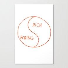 Rich / Boring Canvas Print