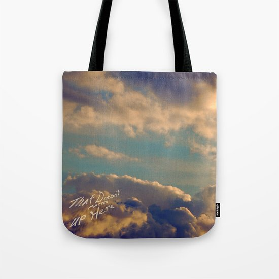 That Doesn't Matter Up Here Tote Bag