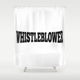 WHISTLEBLOWER Shower Curtain