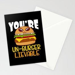 You're Un-burgerlievable Unbelievable Stationery Cards