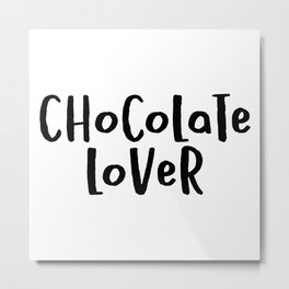 Chocolate Lover Metal Print