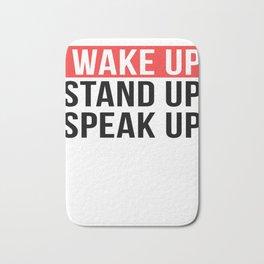 Activism   Wake Up Stand Up Speak Up Bath Mat