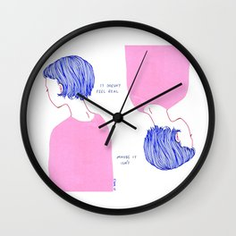 It Doesn't Feel Real Wall Clock