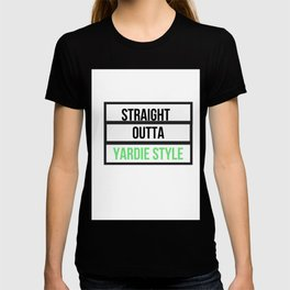 Straight outta Yardi Style  T-shirt