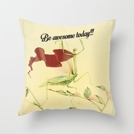 Be awesome today!!! Throw Pillow