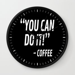 You Can Do It - Coffee (Black & White) Wall Clock