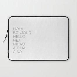 Hola Bonjour Hello Hej Nihao Aloha Ciao Laptop Sleeve