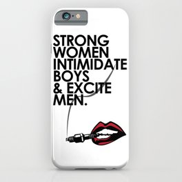 Strong Women Intimidate Boys & Excite Men iPhone Case