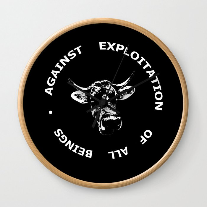 Against exploitation of  all beings. Wall Clock