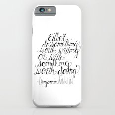 Do Something Worth Writing Slim Case iPhone 6s