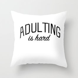 Adulting is Hard Throw Pillow
