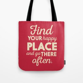 Find your happy place, wanderlust quote, traveling, explore, go on an adventure, world is yours Tote Bag