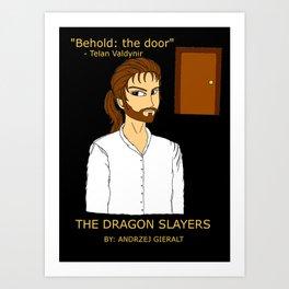 Telan Valdynir: Behold, the door. Art Print