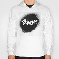 brave Hoodies featuring Brave by thezeegn