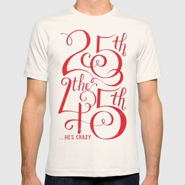 25th the 45th T-shirt
