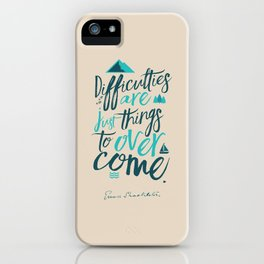 Shackleton quote on difficulties, illustration, interior design, wall decoration, positive vibes iPhone Case
