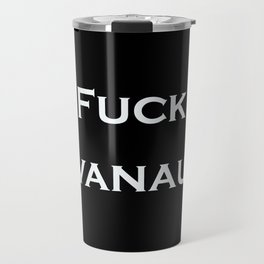 Fuck Kavanaugh Travel Mug