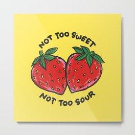Not too Sweet not too Sour. Strawberries. Metal Print