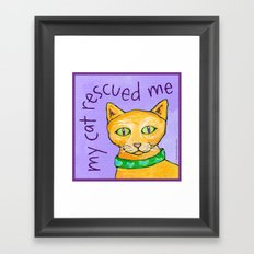 My Cat Rescued Me Framed Art Print