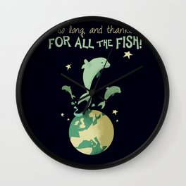 So long, and thanks for all the fish! Wall Clock