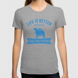 Life Is Better With An Irish Wolfhound wb T-shirt