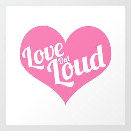 Love Out Loud - Color Art Print