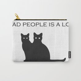 bad people is a lot Carry-All Pouch