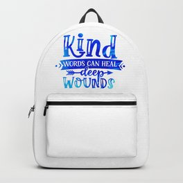 Kind Words Heal Deep Wounds Backpack