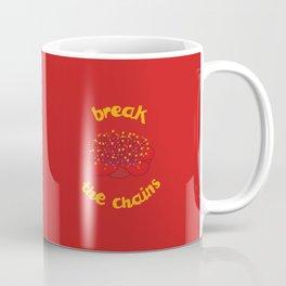 Break the chains Coffee Mug